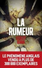 La Rumeur ebook by