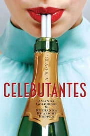 Celebutantes ebook by Amanda Goldberg,Ruthanna Khalighi Hopper