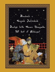 Dialogs with Omar Khayyam - 101 best of Rubaiyat ebook by Davrona