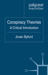 Conspiracy Theories - A Critical Introduction ebook by J. Byford