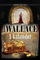 A kalandor ebook by Edgar Wallace