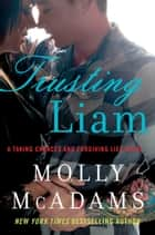 Trusting Liam - A Taking Chances and Forgiving Lies Novel ebook by