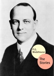 The Short Stories Of P.G. Wodehouse ebook by P.G. Wodehouse