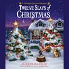 Twelve Slays of Christmas - A Christmas Tree Farm Mystery audiobook by Julie Anne Lindsey