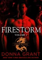 Firestorm: Volume 1 ebook by Donna Grant