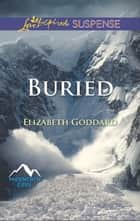 Buried (Mills & Boon Love Inspired Suspense) (Mountain Cove, Book 1) ebook by Elizabeth Goddard