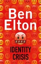 Identity Crisis ebook by Ben Elton