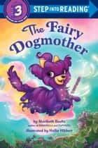 The Fairy Dogmother ebook by Maribeth Boelts