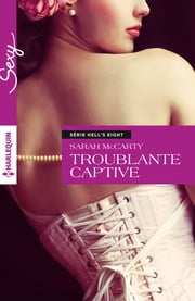 Troublante captive - T4 - Hell's Eight eBook by Sarah McCarty