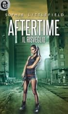 Aftertime - Il risveglio (eLit) ebook by Sophie Littlefield
