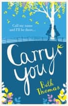 Carry You ebook by Beth Thomas