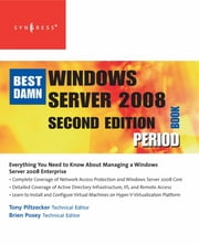 The Best Damn Windows Server 2008 Book Period ebook by Anthony Piltzecker