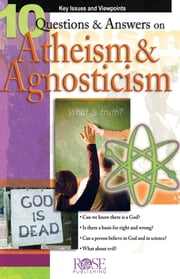 10 Q&A on Atheism and Agnosticism ebook by Dr. Norman Geisler,Alex McFarland