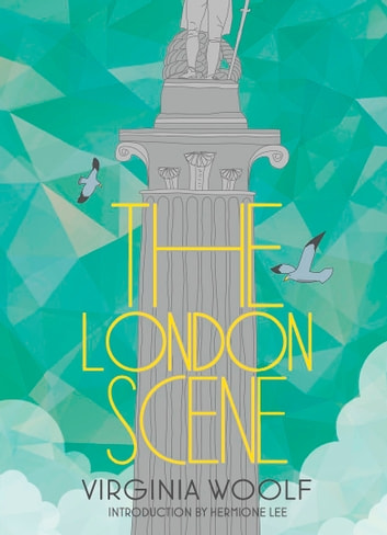 The London Scene - Six Essays on London Life ebook by Virginia Woolf