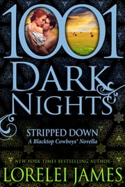 Stripped Down: A Blacktop Cowboys® Novella ebook by Lorelei James