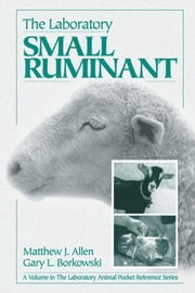 The Laboratory Small Ruminant ebook by Allen, Matthew J.