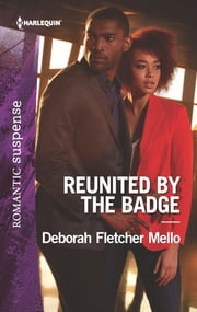 Reunited by the Badge ebook by Deborah Fletcher Mello