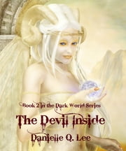 The Devil Inside (Book II in the Dark World Trilogy) ebook by Danielle Q. Lee