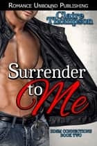 Surrender to Me ebook by Claire Thompson