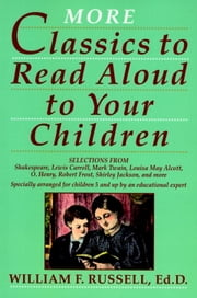 More Classics To Read Aloud To Your Children ebook by William F. Russell