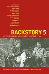 Backstory 5 - Interviews with Screenwriters of the 1990s ebook by