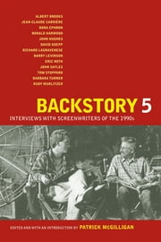 Backstory 5 - Interviews with Screenwriters of the 1990s ebook by Patrick McGilligan