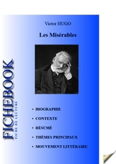 Fiche de lecture Les Misérables de Victor Hugo ebook by Les Éditions de l'Ebook malin