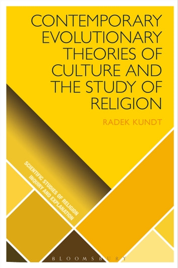 Contemporary Evolutionary Theories of Culture and the Study of Religion ebook by Professor Radek Kundt