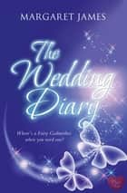The Wedding Diary ebook by Margaret James