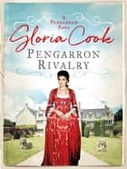 Pengarron Rivalry ebook by Gloria Cook