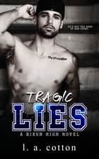 Tragic Lies - A Forbidden Age-Gap Romance ebook by L A Cotton