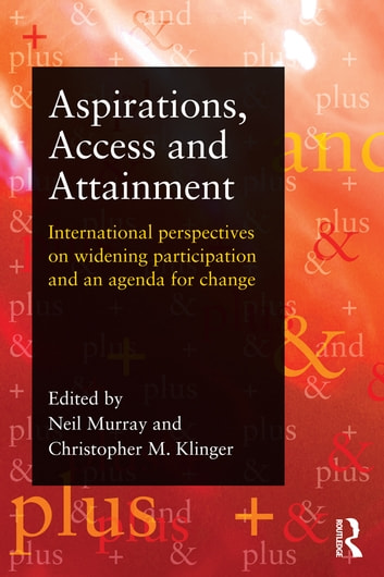 Aspirations, Access and Attainment - International perspectives on widening participation and an agenda for change ebook by