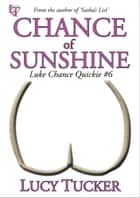 Chance 06 - Chance of Sunshine - Luke Chance Quickie #6 ebook by Lucy Tucker