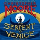 The Serpent of Venice - A Novel audiobook by Christopher Moore