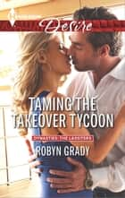 Taming the Takeover Tycoon ebook by Robyn Grady