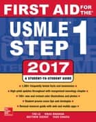First Aid for the USMLE Step 1 2017 ebook by Tao Le, Vikas Bhushan, Matthew Sochat,...