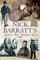 Nick Barratt's Tracing Your Personal Heritage - Who Do You Think They Were? ebook by Nick Barratt