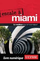 Escale à Miami ebook by Alain Legault