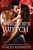 A Warrior's Witch ebook by Stacey Kennedy