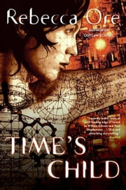 Time's Child ebook by Rebecca Ore