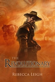 The Revolutionary ebook by Rebecca Leigh