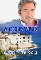 A Cold Wind ebook by Neil Plakcy