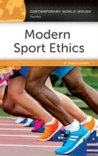 Modern Sport Ethics: A Reference Handbook, 2nd Edition ebook by Angela Lumpkin