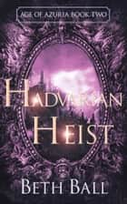 Hadvarian Heist ebook by