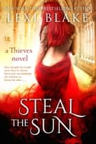 Steal the Sun, Thieves, Book 4 ebook by