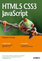 HTML5 CSS3 JavaScript ebook by Pellegrino Principe
