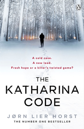 The Katharina Code - You loved Wallander, now meet Wisting. eBook by Jørn Lier Horst