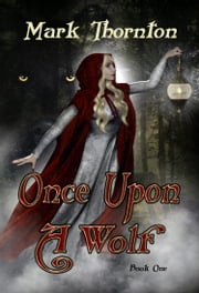 Once Upon a Wolf ebook by Mark Thornton