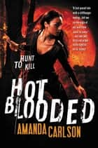 Hot Blooded ebook by Amanda Carlson