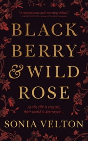 Blackberry and Wild Rose ekitaplar by Sonia Velton